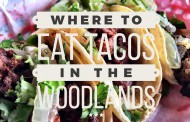 Where to eat Tacos in the Woodlands - February 2016