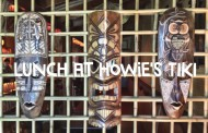 First Look Review: Lunch at Howie's Tiki